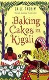 Gaile Parkin Baking Cakes in Kigali