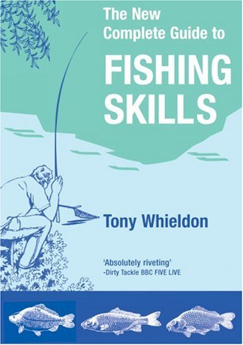 The New Complete Guide to Fishing Skills