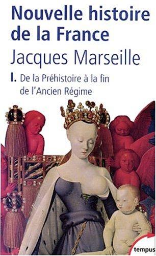 Nouvelle Histoire De LA France: Prehistoire - Fin De...