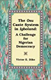img - for The Osu Caste System in Igboland: A Challenge for Nigerian Democracy book / textbook / text book