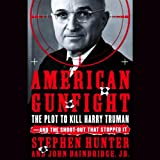 img - for American Gunfight: The Plot to Kill Harry Truman and the Shootout That Stopped It book / textbook / text book