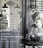 Michele Lalande The New Eighteenth-century Style: Rediscovering a French Decor