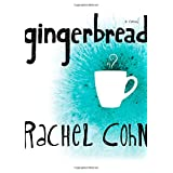 Gingerbreadby Rachel Cohn