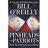 Pinheads and Patriots: Where You Stand in the Age of Obama ~ Bill O'Reilly