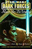Soldier for the Empire (Star Wars: Dark Forces, Book 1) (0425165280) by William C. Dietz