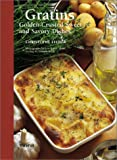 Gratins: Golden-Crusted Sweet and Savory Dishes