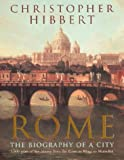 Rome: The Biography of a City (0140070788) by Hibbert, Christopher