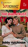 The Baby Trust: By the Year 2000: Baby (Harlequin Superromance No. 876) (0373708769) by Bobby Hutchinson