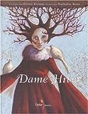 Dame Hiver : Un conte des fr�res Grimm