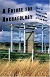 "BOOKS RECEIVED: Layton, Shennon and Stone, ""A Future for Archaeology"" (Left Coast Press, 2006)"