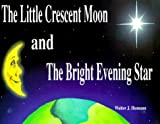The Little Crescent Moon and The Bright Evening Star