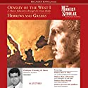 Odyssey of the West I: A Classic Education through the Great Books: Hebrews and Greeks (       UNABRIDGED) by Timothy Shutt, Eric H. Cline, Kim J. Hartswick, Peter Meineck, Lawrence H. Schiffman