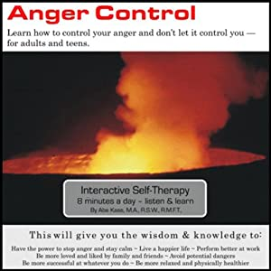 Anger Control: Learn How to Control Your Anger and Don't Let It Control You | [Abe Kass, R.S.W.]