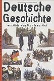 Deutsche Geschichte (Beltz & Gelberg - Sachbuch) [Erweit. Neuauflage 2003]