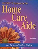 img - for Mosby's Textbook for the Home Care Aide book / textbook / text book