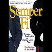 Semper Fi: Business Leadership the Marine Corps Way | [Dan Carrison, Rod Walsh]