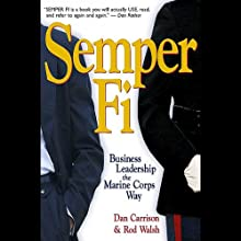 Semper Fi: Business Leadership the Marine Corps Way (       UNABRIDGED) by Dan Carrison, Rod Walsh Narrated by Tony Craine