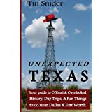 Unexpected Texas: Your guide to Offbeat & Overlooked History, Day Trips & Fun things to do near Dallas & Fort...