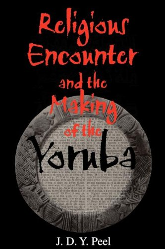 Religious Encounter and the Making of the Yoruba (African...