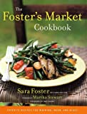 img - for The Foster's Market Cookbook: Favorite Recipes for Morning, Noon, and Night book / textbook / text book