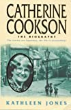 Catherine Cookson: The Biography (0316853577) by Jones, Kathleen