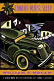 Sharks Never Sleep: A Novel Featuring the Black Mask Boys : Dashiell Hammett, Raymond Chandler, and Erle Stanley Gardner (Black Mask Mystery Series/William F. Nolan)