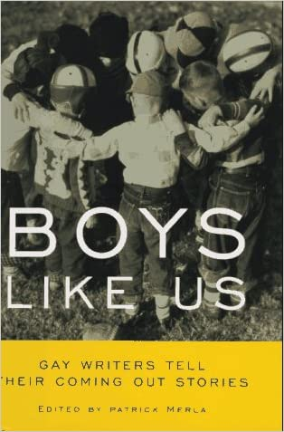 Boys Like Us: Gay Writers Tell Their Coming Out Stories