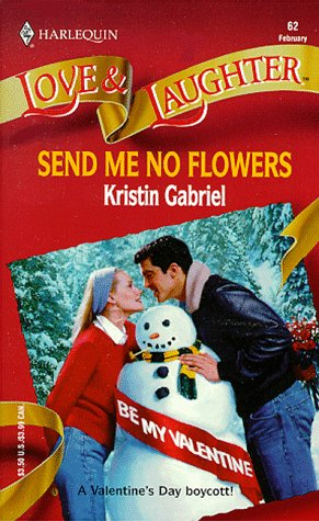 Send Me No Flowers (Harlequin Love & Laughter, No 62), GABRIEL