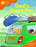 Oxford Reading Tree: Stages 6-7: More Storybooks: Dad's Grand Plan