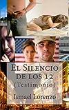 El Silencio de los 12: (Testimonio) (Spanish Edition)