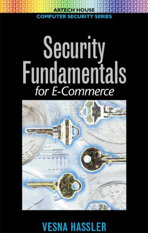 Security Fundamentals for E-Commerce (Artech House computer security series)