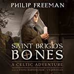 Saint Brigid's Bones: A Celtic Adventure | Philip Freeman