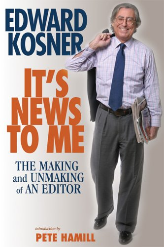 It'S News To Me: The Making And Unmaking Of An Editor front-918932