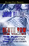 Death Row - The Trilogy (Ellora's Cave Presents) (1843606585) by Black, Jaid