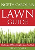 img - for The North Carolina Lawn Guide: Attaining and Maintaining the Lawn You Want (Guide to Midwest and Southern Lawns) book / textbook / text book