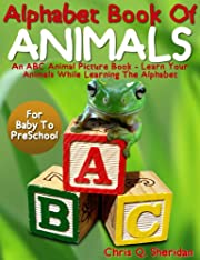 The Alphabet Book of Animals - Easy Ways to Learn the ABCs