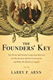 img - for The Founders' Key: The Divine and Natural Connection Between the Declaration and the Constitution and What We Risk by Losing It book / textbook / text book