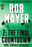 Z: The Final Countdown (The Green Beret Series)