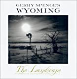 Gerry Spence's Wyoming: The Landscape (031220776X) by Spence, Gerry