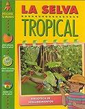 LA Selva Tropical (Descubre Tu Mundo) (Spanish Edition)