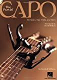 PARTIAL CAPO: THE BASICS, TIPS, TRICKS, AND MORE BK/CD