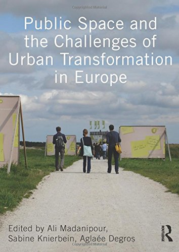 Public Space and the Challenges of Urban Transformation in Europe