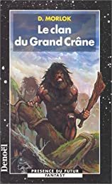 Le  clan du Grand Crâne