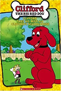Clifford the Big Red Dog: Clifford Tries His Best!/Clifford's Schoolhouse