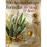 556 Aromatherapy Formulas for Mind & Bodyby David Schiller