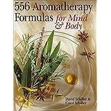 556 Aromatherapy Formulas for Mind & Bodyby David Schiller
