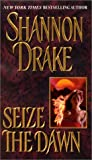 Seize the Dawn (A Zebra historical romance)