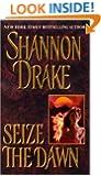 Seize The Dawn (Zebra Historical Romance)