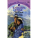 'Til There Was Youby Kathleen Eagle