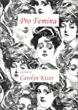 Pro Femina (Roy Fox Memorial Chapbook Series, #4)